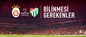 Bilinmesi Gerekenler | Galatasaray - Bursaspor