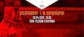 Maça doğru   Galatasaray – İstikbal Mobilya Kayserispor