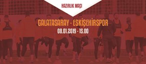 Hazırlık Maçı: Galatasaray - Eskişehirspor