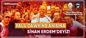 Paul Dawkins'in anısına Sinan Erdem'deyiz