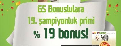 GS Bonus'tan 19. Şampiyonluğa %19 Bonus