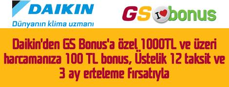 Daikin'den GS Bonus'a Özel 1000 TL ve Üzeri Harcamalara 100 TL Bonus!