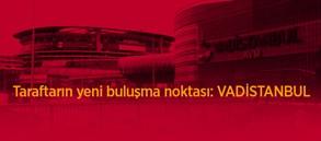 Taraftarın yeni buluşma noktası: VADİSTANBUL