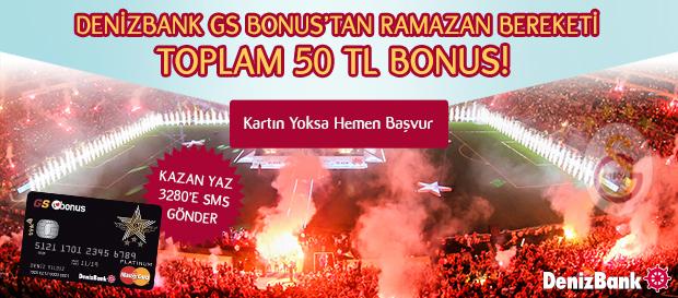 DENİZBANK GS BONUS'TAN RAMAZAN BEREKETİ, TOPLAM 50 TL BONUS!
