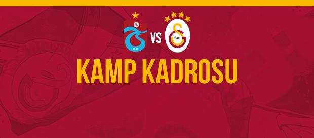 Trabzonspor maçı kamp kadromuz
