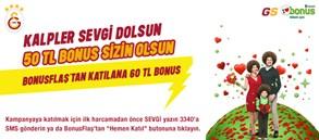 Kalpler sevgi dolsun, 50 TL bonus GS Bonusluların olsun!