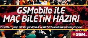 GSMobile Öncelikli Bilet Alma Hakkı