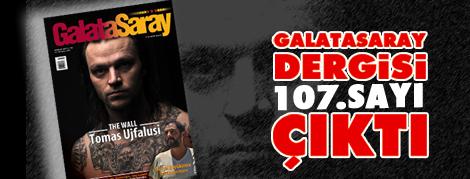 Galatasaray Dergisi'nin 107. Sayısı Satışta