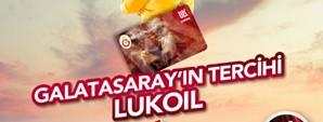 Galatasaray'ın Tercihi Lukoil