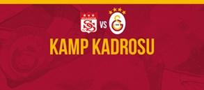 Sivasspor maçı kamp kadromuz