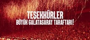 Büyük Galatasaray Taraftarına Teşekkürler...