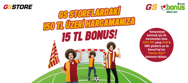 GSStore'lardaki 150 TL ve Üzeri Harcamanıza 15 TL Bonus!