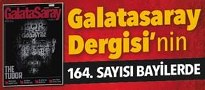Galatasaray Dergisi'nin 164. sayısı bayilerde