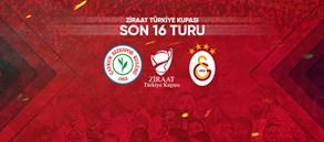 Ziraat Türkiye Kupası Son 16 Turu'nda rakibimiz Çaykur Rizespor
