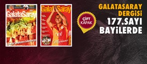 Galatasaray Dergisi'nin 177. sayısı bayilerde