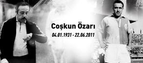Coşkun Özarı'yı saygıyla anıyoruz