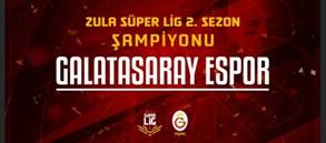 Zula Süper Lig 2. Sezon Şampiyonu Galatasaray Espor