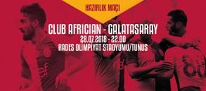 Hazırlık Maçı | Club Africain – Galatasaray