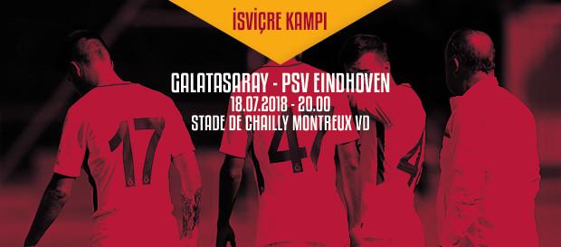 Hazırlık Maçı   Galatasaray – PSV Eindhoven