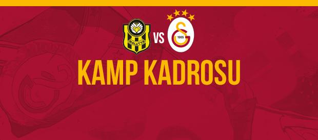 Yeni Malatyaspor maçı kamp kadromuz