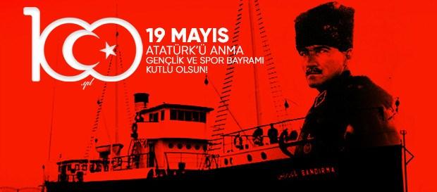 19 Mayıs Atatürk'ü Anma, Gençlik ve Spor Bayramı'nın 100. Yılını Kutluyoruz