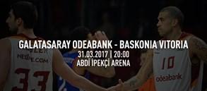 Maça doğru | Galatasaray Odeabank – Baskonia Vitoria